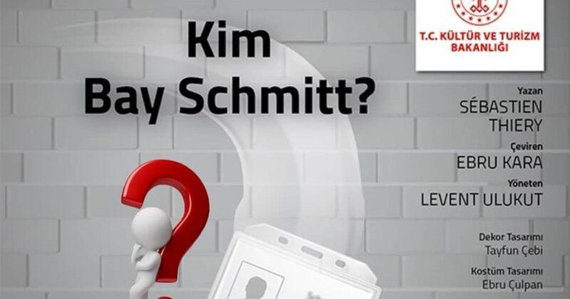 """""""Kim Bay Schmitt"""" Biletleri Satılmaya Başlandı"""