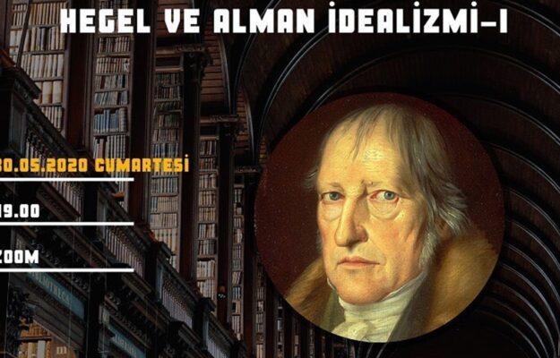 Hegel ve Alman İdealizmi I