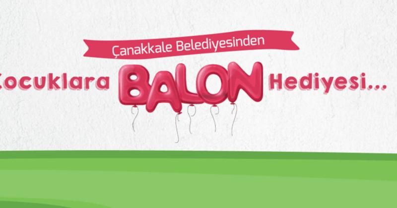 Çanakkale Belediyesinden Çocuklara Balon Hediyesi…