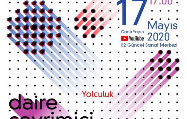 """Daire Çevrimiçi Çanakkale Söyleşisi: """"Yolculuk"""""""
