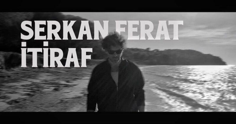 """Serkan Ferat'ın """"İtiraf"""" Şarkısı Yayınlandı"""