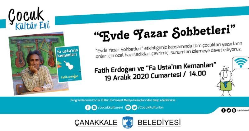 Çocuk Kültür Evi Fatih Erdoğan'ı Konuk Ediyor